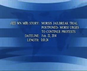 News video: (0223 WN M09) MORSIS JAILBREAK TRIAL POSTPONED- MORSI URGES TO CONTINUE PROTESTS